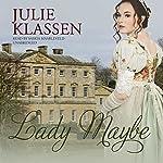 Lady Maybe   Julie Klassen