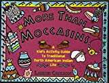 Best Books On American Histories - More Than Moccasins: A Kid's Activity Guide to Review