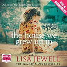 The House We Grew Up In Audiobook by Lisa Jewell Narrated by Karina Fernandez