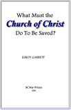 What Must the Church of Christ Do To Be Saved?