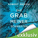 Das Grab meiner Schwester (Tracy-Crosswhite-Serie 1) Audiobook by Robert Dugoni Narrated by Sabina Godec