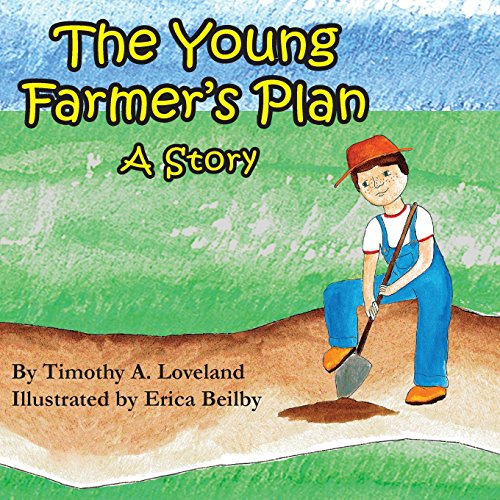 The Young Farmer's Plan: A ()