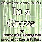 In a Grove: Short Literature Series | Ryunosuke Akutagawa