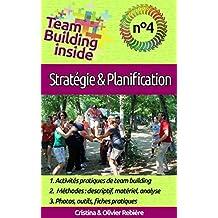 Team Building inside n°4 - stratégie & planification: Créez et vivez l'esprit d'équipe ! (French Edition)