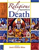 Religious Approaches to Death, White, David Gordon, 0757528872