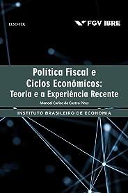 Política fiscal e ciclos econômicos: Teoria e a Experiência Recente
