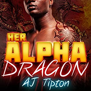 Her Alpha Dragon: A Dragon Shifter Paranormal Romance Audiobook