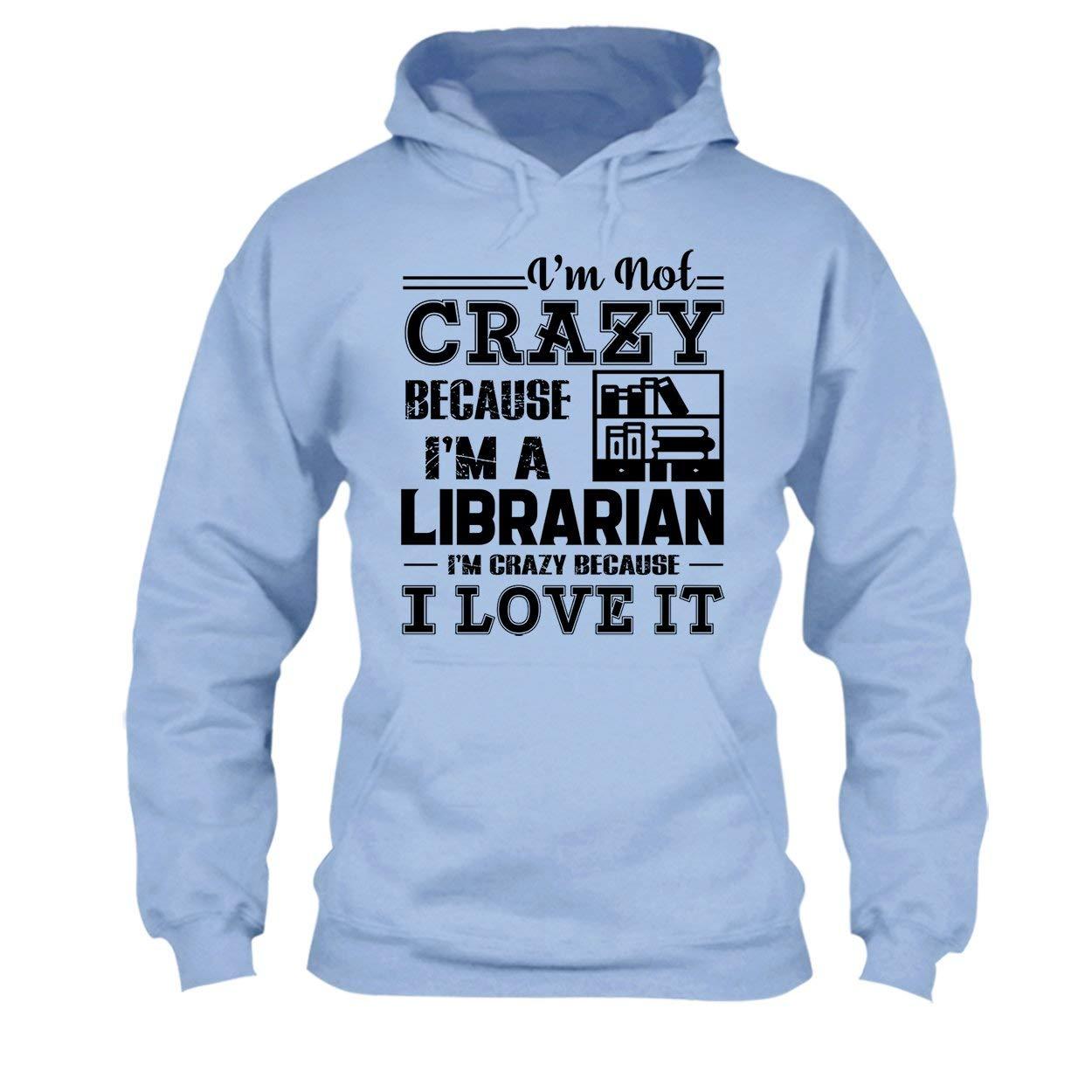 Im Not Crazy Because Im A Librarian Tee Shirt Short Sleeve Shirts