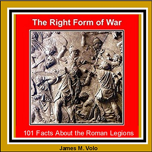 The Right Form of War: 101 Facts About the Roman (Drake Forms)