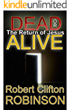 Dead or Alive: The Return of Jesus