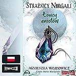 Łowcy aniołów (Strażnicy Nirgali 2) | Agnieszka Wojdowicz