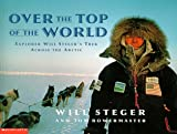 Over the Top of the World, Will Steger and Jon Bowermaster, 0590848615