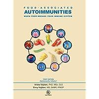 Food-Associated Autoimmunities: When Food Breaks Your Immune System (1) (Autoimmunity)