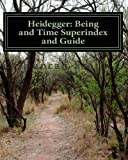 Heidegger: Being and Time Superindex and Guide, Duncan Scott, 1499128673