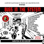 Bugs in the System | Pat McNary,Joel Morgan,Kelly Caldwell,B. Jaymes Condon,Connor MacDonald,Nicholas Speer,Allen Huffmeier,Roderick Mitchell Jr