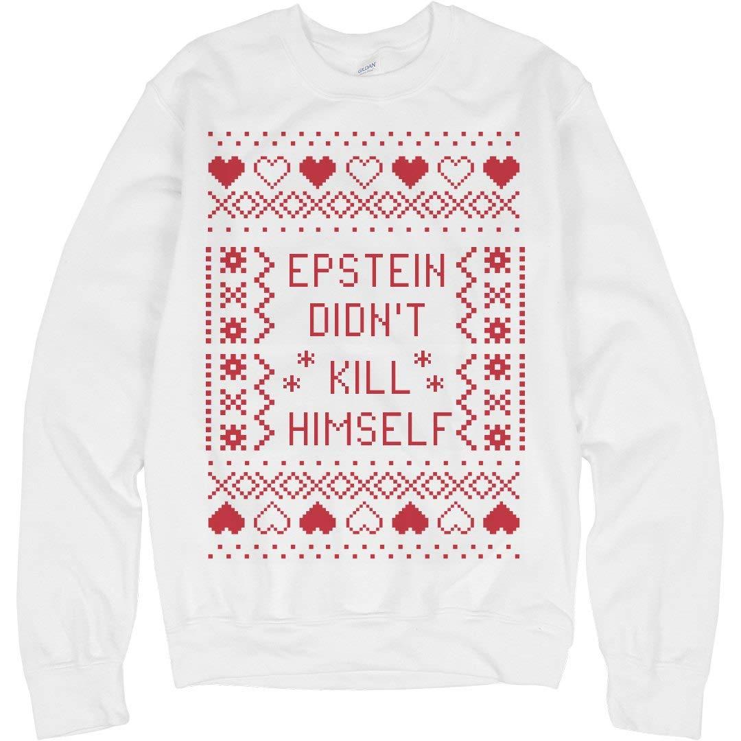 Unisex Gildan Crewneck Sweatshirt Epstein Didnt Kill Himself Ugly Christmas Sweater