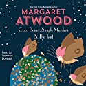 Good Bones, Simple Murders & the Tent Audiobook by Margaret Atwood Narrated by Laurence Bouvard