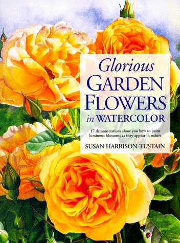 (Glorious Garden Flowers in Watercolor)