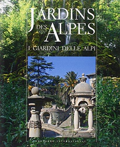 Jardins des Alpes-I giardini delle Alpi. Ediz. bilingue D. Vassallo