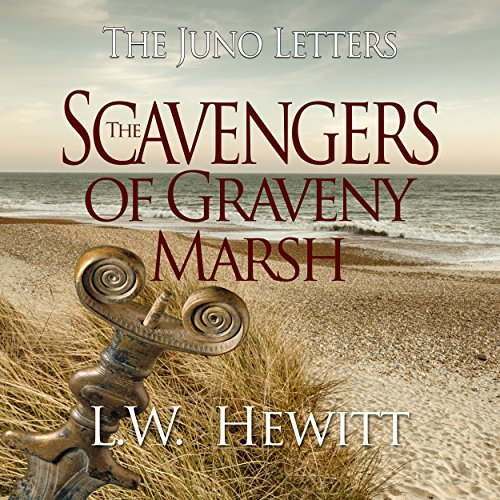 The Scavengers of Graveny Marsh: The Juno Letters, Book 5