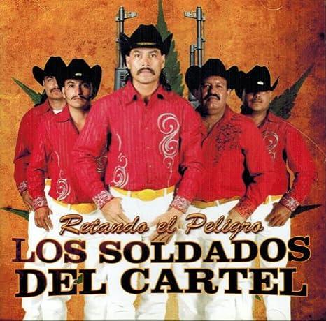 Los Soldados Del Cartel - Los Soldados Del Cartel (Retando ...