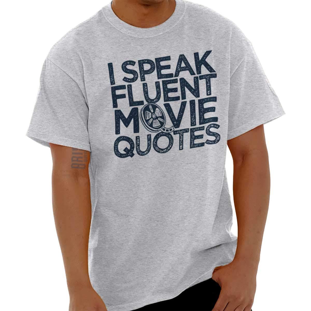 Brisco Brands Fluent Movie Quotes Funny Shirt Idea Sarcastic Cute T-Shirt Tee