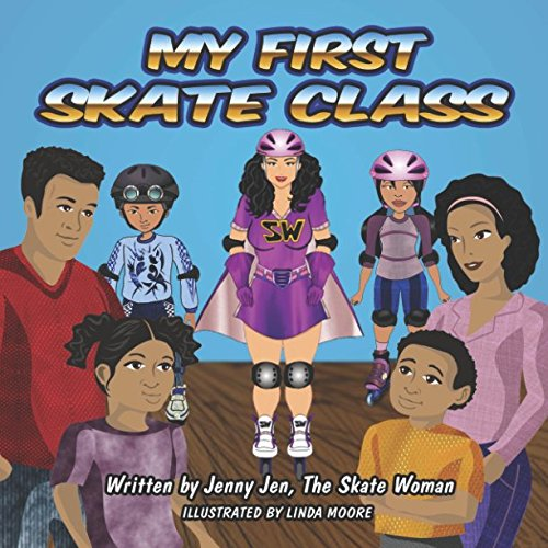 (My First Skate Class: 5 Minute Skate Lessons from New Superhero, Skate Woman! Discover Quick Tips & Tricks to Skate Cool (My First Skate Books))