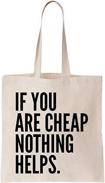 If You Are Cheap Nothing Helps Algodón Bag Tote Bag: Amazon.es ...