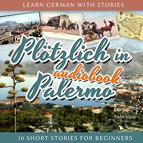 Plötzlich in Palermo (Learn German with Stories 6 - 10 Short Stories for Beginners)