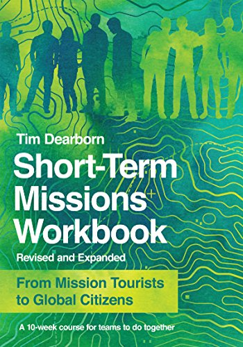 Short-Term Missions Workbook: From Mission Tourists to Global ()