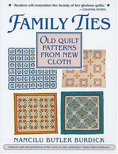 Family Ties: Old Quilt Patterns from New Cloth (Needlework and Quilting) ()