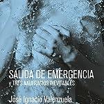 Salida de Emergencia | José Ignacio Valenzuela