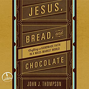 Jesus, Bread, and Chocolate Audiobook