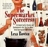 Supermarket Sorceress, Lexa Roséan, 0312957688