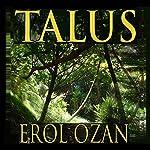 Talus: A Novel | Erol Ozan