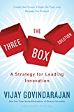 The Three-Box Solution: A Strategy for Leading Innovation; Create the Future, Forget the Past, and Manage the Present