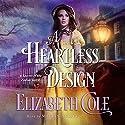 A Heartless Design: Secrets of the Zodiac, Book 1 Hörbuch von Elizabeth Cole Gesprochen von: Marian Hussey