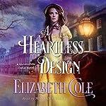 A Heartless Design: Secrets of the Zodiac, Book 1 | Elizabeth Cole