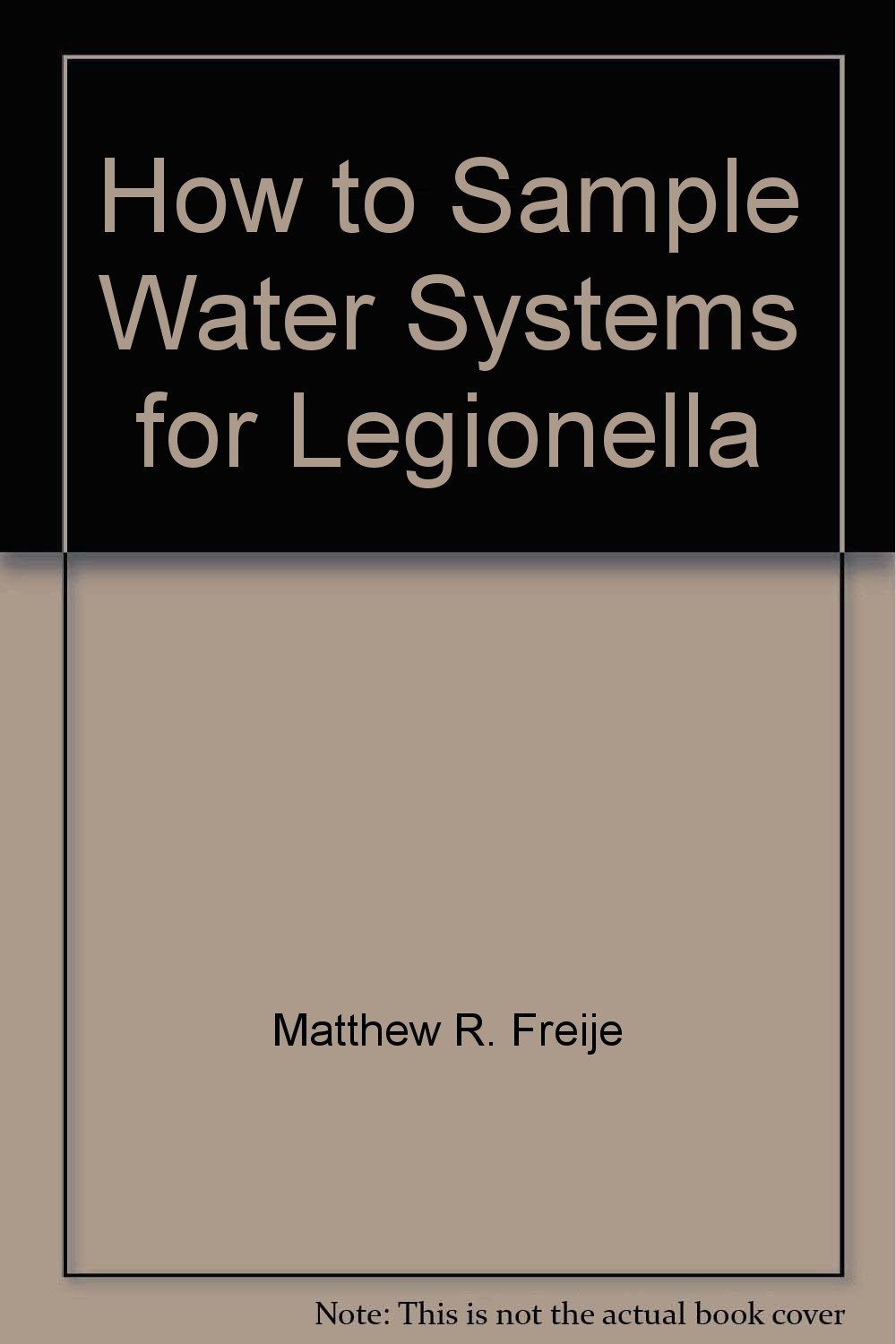 How to Sample Water Systems for Legionella: Matthew R