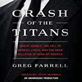 Crash of the Titans: Greed, Hubris, the Fall of Merrill Lynch and the Near-Collapse of Bank of America