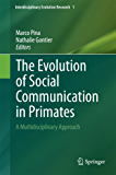 The Evolution of Social Communication in Primates: A Multidisciplinary Approach