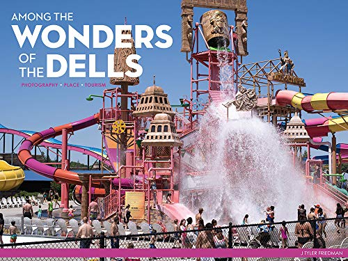 - Among the Wonders of the Dells: Photography, Place, Tourism
