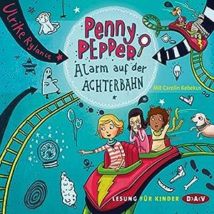 Alarm auf der Achterbahn (Penny Pepper 2) Hörbuch