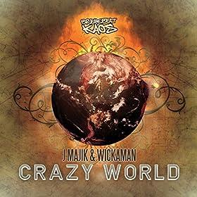 J Majik & Wickaman Crazy World LP - Pt7