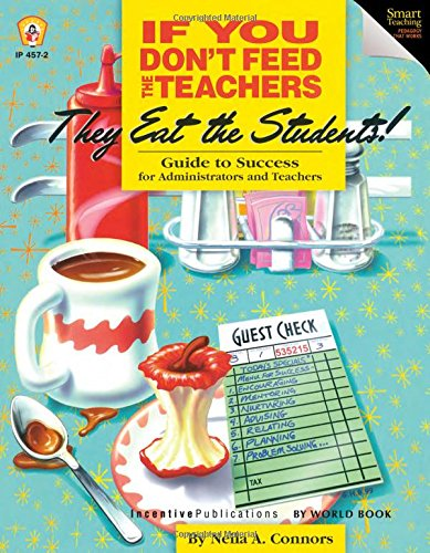 If You Don't Feed the Teachers They Eat the Students!: Guide to Success for Administrators and Teachers (Geoffrey Canada)