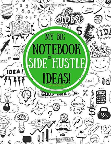 My Big Book of Side Hustle Ideas!