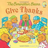 The Berenstain Bears Give Thanks (Berenstain Bears/Living Lights)