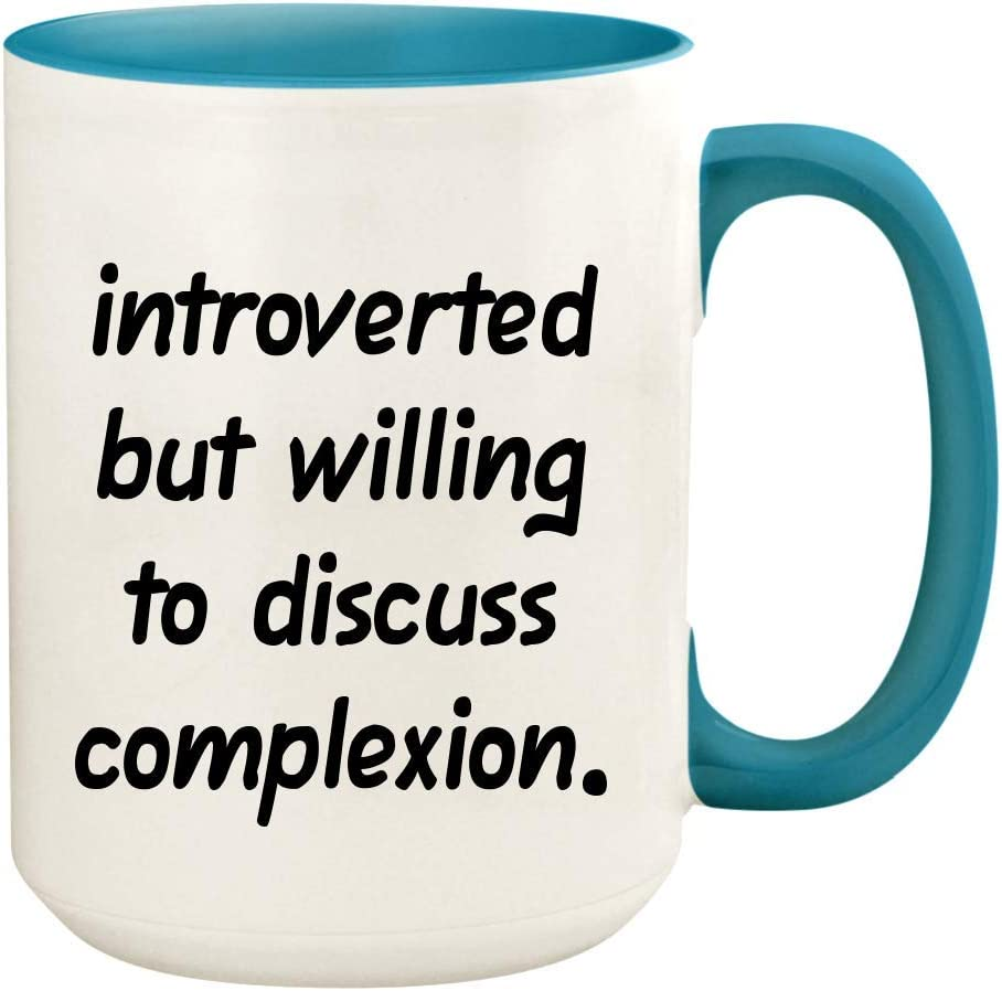 Introverted But Willing To Discuss Complexion - 15oz Ceramic White Coffee Mug Cup, Light Blue