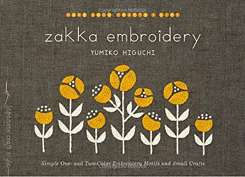 Zakka Embroidery: Simple One- and Two-Color Embroidery Motifs and Small Crafts [Yumiko Higuchi] (Tapa Blanda)