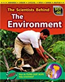 The Scientists Behind the Environment, Robert Snedden, 1410940462